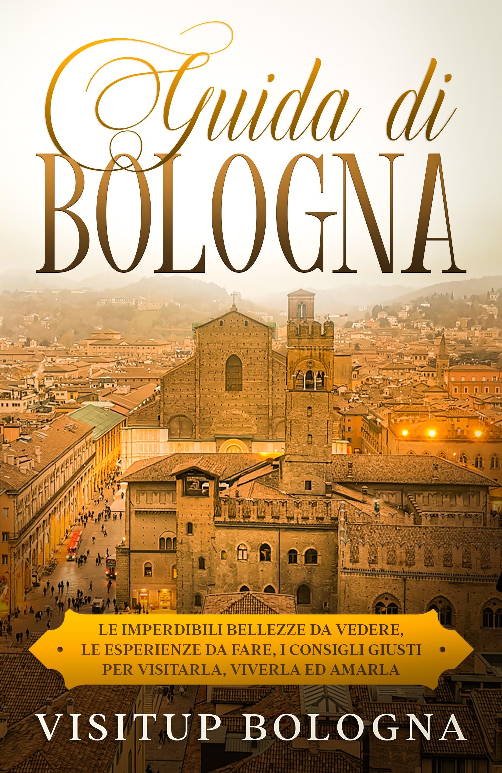 Guida turistica per visitare Bologna